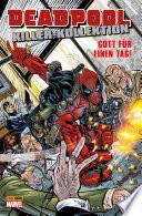 Deadpool Killer Kollektion 9 Gott F R Einen Tag