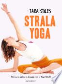 Strala yoga Facon Originale Par Tara Stiles