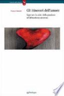 Gli Itinerari Dell Amore Superare La Crisi Dalla Passione All Abbandono Amoroso