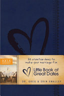 Little Book of Great Dates Romance And Fun Into Any Marriage With