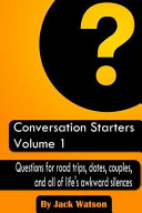 Conversation Starters : long boring road trips, getting to know...
