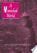 A Vanished World Childhood Including Reminiscences Of
