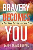 Bravery Becomes You