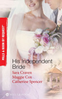 His Independent Bride: Wife Against Her Will / The Wedlocked Wife / Bertoluzzi's Heiress Bride (Mills & Boon By Request)