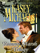 Romney Marsh Trilogy  A Gentleman by Any Other Name   The Dangerous Debutante   Beware of Virtuous Women  Mills   Boon M B