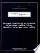 Integrated Urban Models for Simulation of Transit and Land Use Policies