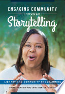 Engaging Community Through Storytelling Library And Community Programming