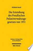 Die Entstehung des Preussischen Polizeiverwaltungsgesetzes von 1931