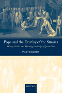 Pope and the Destiny of the Stuarts:History, Politics, and Mythology in the Age of Queen Anne