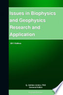 Issues In Biophysics And Geophysics Research And Application 2011 Edition book