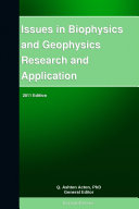 Issues in Biophysics and Geophysics Research and Application: 2011 Edition