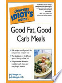 The Complete Idiot s Guide to Good Fat  Good Carb Meals