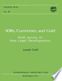 SDRs  Currencies  and Gold  Sixth Survey of New Legal Developments  EPub