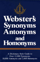 Webster s synonyms  antonyms  and homonyms