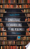 Die sonderbare Buchhandlung des Mr  Penumbra