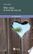 Mon cœur, le livre de ma vie