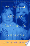 The Myriad Gifts of Asperger's Syndrome