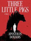 Three Little Pigs: A Novel