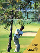 Golf Rules Illustrated 2009 : an emphasis on situations causing difficulty to all...