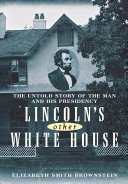 Lincoln s Other White House