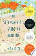 The Sleepwalker s Guide to Dancing