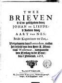Twee brieven  D een geschreven door Johan de Liefde  D andere door Aart van Nes  Beide kapiteinen ter zee     aangaande den zeeslag in de zont  den 8 novemb  1658
