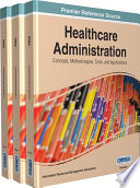 Healthcare Administration  Concepts  Methodologies  Tools  and Applications