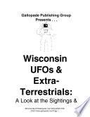 Wisconsin UFO s and Extraterrestrials