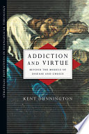 Addiction and Virtue