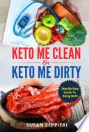 Keto Me Clean Or Keto Me Dirty