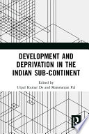 Development And Deprivation In The Indian Sub Continent