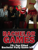 Bachelor Games: 75+ Fun Filled Bachelor Party Games and Ideas