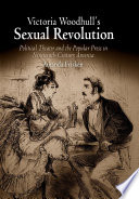 Victoria Woodhull s Sexual Revolution