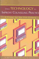 Using Technology to Improve Counseling Practice