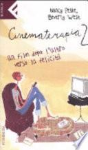 Cinematerapia 2. Un film dopo l'altro verso la felicità