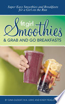 SUPER EASY SMOOTHIES & GRAB and GO BREAKFASTS