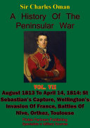 A History of the Peninsular War  Volume VII  August 1813 to April 14  1814