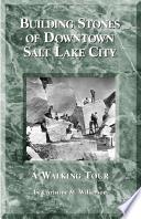 Building Stones of Downtown Salt Lake City  a Walking Tour