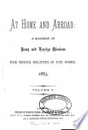 At home and abroad  a magazine of home and foreign missions Book PDF