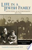 Life In A Jewish Family An Autobiography 1891 1916 The Collected Works Of Edith Stein Vol 1
