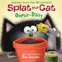 Splat the Cat  Oopsie Daisy