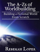 The A Zs of Worldbuilding