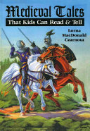 Medieval Tales that Kids Can Read   Tell