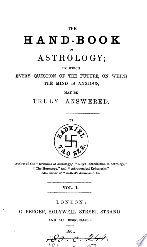 The Hand-book of Astrology: Containing the Doctrine of Nativities, in a Form Free of All Mystery ; by which a Man May Calculate His Own Nativity and Learn His Own Natural Character and Proper Destiny