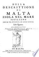 Della descrittione di Malta isola nel mare Siciliano con le sve antichita