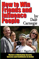 How to Win Friends and Influence People   Masters of Marketing Secrets  Success and Confidence in Action