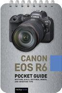 Canon EOS R6: Pocket Guide