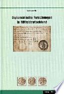 Diplomatische Forschungen in Mitteldeutschland