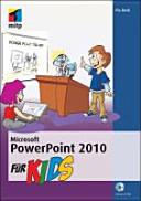 Microsoft PowerPoint 2010 für Kids
