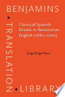 Classical Spanish Drama in Restoration English  1660 1700